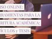 Herramientas para escritura académica: Artículos/Tesis (curso online)