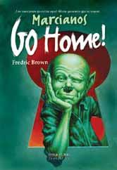 Fredric Brown. Marcianos, Go Home!