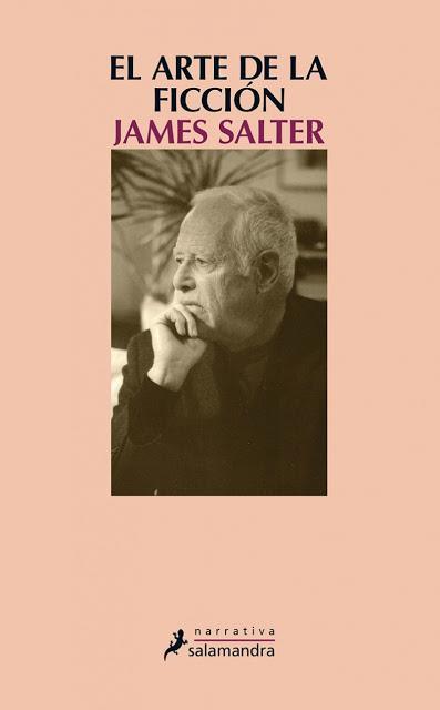 JAMES SALTER, EL ARTE DE LA FICCIÓN: EL MINUCIOSO JUEGO DEL AZAR AL SERVICIO DE LA LITERATURA