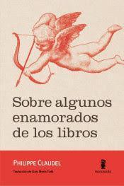 Philippe Claudel. Sobre algunos enamorados libros