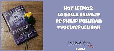 Hoy leemos: La Bella Salvaje de Philip Pullman