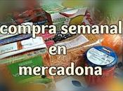 semana más...la COMPRA SEMANAL MERCADONA