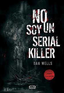 Reseña: No soy un serial killer - Dan Wells