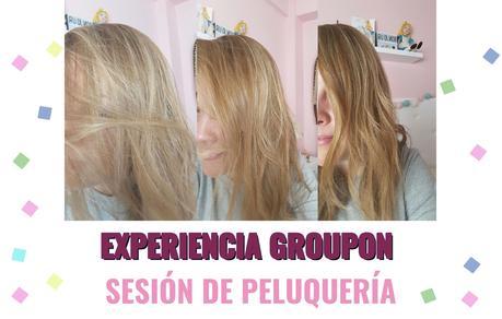 Experiencia Groupon Sesión de Peluquería