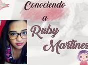 (Entrevista) Conociendo Ruby Martínez