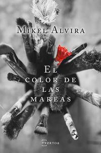 EL COLOR DE LAS MAREAS - MIKEL ALVIRA