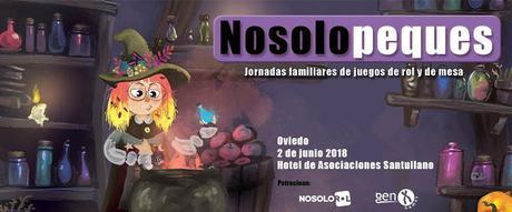 I Jornadas Nosolopeques, en Oviedo (2 de Junio): Rol y juegos para todos