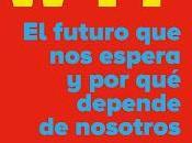 economía WTF; futuro espera depende nosotros
