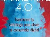 Marketing 4.0; Transformar estrategia para atraer consumidor digital