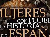 """Reseña """"mujeres poder historia españa"""""""
