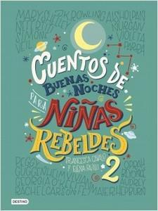 """""""Cuentos de buenas noches para niñas rebeldes 2"""", de Elena Favilli y Francesca Cavallo"""