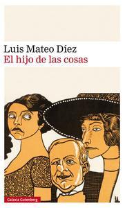 """""""El hijo de las cosas"""", de Luis Mateo Díez"""