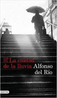 La ciudad de la lluvia. Alfonso del Rio