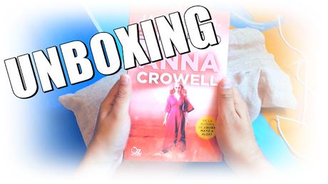 Unboxing: El regreso de Anna Crowell - Janeth G.S.