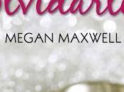 Reseña #301. Olvidé olvidarte, Megan Maxwell