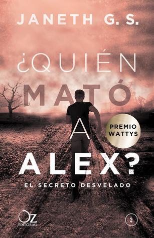 El secreto desvelado (¿Quién mató a Alex?, #2)