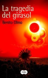 La tragedia del girasol - Benito Olmo