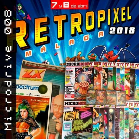 El Mundo del Spectrum: Microdrive 008 – Retropixel Málaga 2018 – Revistas Spectrum