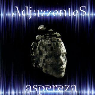 Adjazzentes - Aspereza