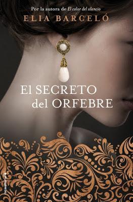 EL SECRETO DEL ORFEBRE.  Elia Barceló.