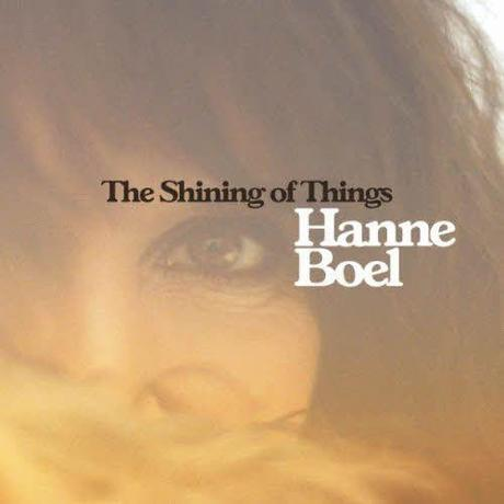 Hanne Boel - The Shining Of Things (2011)