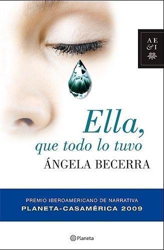 Ángela Becerra - Ella, que todo lo tuvo