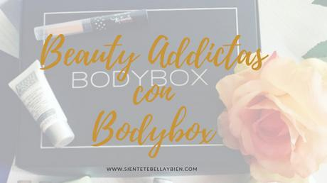 Rutina de Belleza diaria para Beauty-Adictas con Bodybox