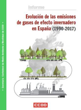 Informe de CCOO: Evolución de las emisiones de gases de efecto invernadero en España (1990-2017)