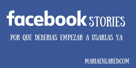 Facebook Stories - ¡Utilízalas ya!