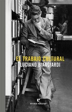 El trabajo cultural - Luciano Bianciardi