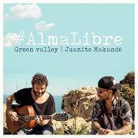 Green Valley y Juanito Makandé, Alma Libre
