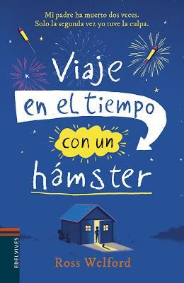 VIAJE EN EL TIEMPO CON UN HÁMSTER: ¡Desearás regresar al pasado para leer de nuevo este libro!