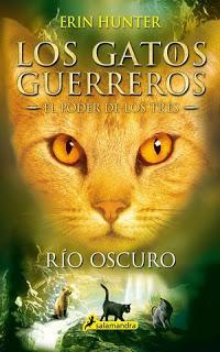 Reseña | Río oscuro Los gatos guerreros El poder de tres II de Erin Hunter