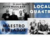 Local Qua4tro Maestro Burlador Sala Alive