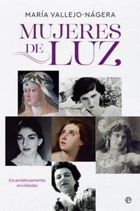 """""""Mujeres de luz. Escandalosamente envidiadas"""", de María Vallejo-Nágera"""
