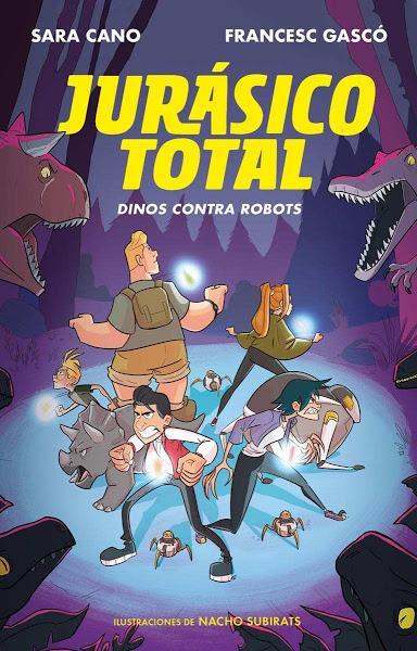 Jurásico Total: Dinos contra robots (Sara Cano, Francesc Gascó & Nacho Subirats)