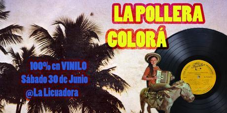 Rumbateca La Pollera Colorá 100% en Vinilo / Sábado 30 de Junio