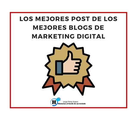 Los mejores post de los mejores blogs de Marketing Digital