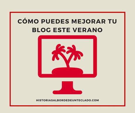 Cómo puedes mejorar tu blog este verano