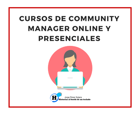 Cursos de Community Manager online y presenciales