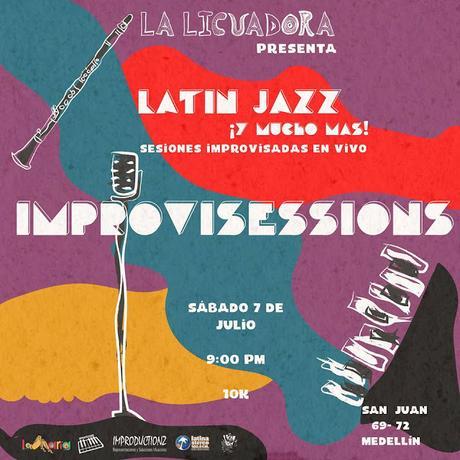 Improvisessions #16 / ¡Latin Jazz Jam y mucho más! / Sábado 7 de Julio