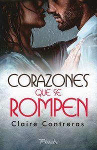 Reseña Corazones que se rompen de Claire Contreras