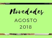 Novedades: Agosto 2018