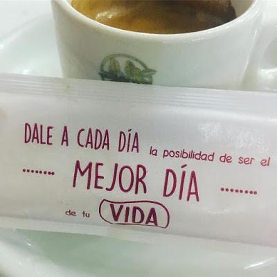 café, dale a cada día la posibilidad de ser el mejor día de tu vida,