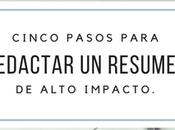 Cinco pasos para redactar resumen impacto.