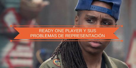 Ready One Player el libro y la representación de minorías: los negros