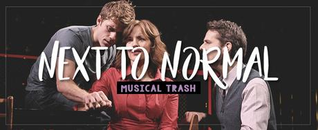 Musical Trash #3: Next to Normal