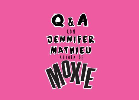 ¡Q&A con Jennifer Mathieu, autora de Moxie!