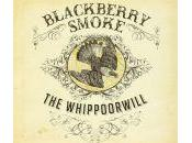Blackberry Smoke Whippoorwill (Southern Ground Records 2012)