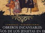 """Congreso Internacional """"Obreros Incansables: años llegada jesuitas Perú"""". agosto 2018 Lima"""